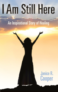 I Am Still Here - An Inspirational Story of Healing